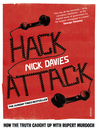 Hack Attack (eBook): How the truth caught up with Rupert Murdoch
