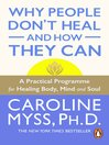 Why People Don't Heal and How They Can (eBook)