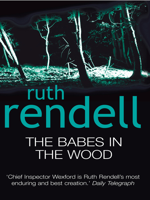 The Babes In the Wood (eBook): Chief Inspector Wexford Mystery Series, Book 19