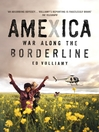 Amexica (eBook): War Along the Borderline