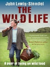 The Wild Life (eBook): A Year of Living on Wild Food