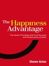 The Happiness Advantage (eBook): The Seven Principles of Positive Psychology that Fuel Success and Performance at Work