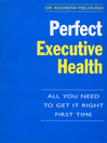 Perfect Executive Health (eBook): All You Need to Get it Right First Time
