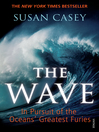 The Wave (eBook): In Pursuit of the Oceans' Greatest Furies