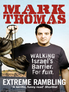 Extreme Rambling (eBook): Walking Israel's Separation Barrier. For Fun.