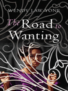 The Road to Wanting (eBook)