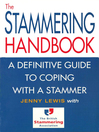 The Stammerer's Handbook (eBook): A Definitive Guide to Coping with a Stammer