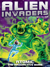 Alien Invaders 5 (eBook): Atomic--The Radioactive Bomb