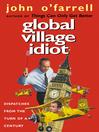 Global Village Idiot (eBook)