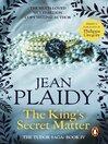 The King's Secret Matter (eBook): Tudor Saga, Book 4