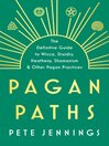 Pagan Paths (eBook): A Guide to Wicca, Druidry, Asatru Shamanism and Other Pagan Practices