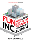 Fun Inc. (eBook): Why games are the 21st Century's most serious business