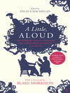 A Little, Aloud (eBook): An anthology of prose and poetry for reading aloud to someone you care for