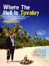 Where the Hell Is Tuvalu? (eBook): How I Became the Law Man of the World's Fourth-Smallest Country