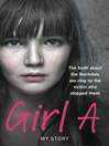 Girl A (eBook): The Truth About the Rochdale Sex Ring by the Victim Who Stopped Them