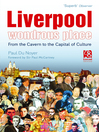Liverpool--Wondrous Place (eBook): From the Cavern to the Capital of Culture