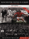 Manchester United in Europe (eBook): Tragedy, History, Destiny