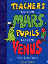 Teachers are from Mars, Pupils are from Venus (eBook): School Joke Book