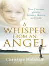 A Whisper from an Angel (eBook): How I Became a Bridge Between Heaven and Earth