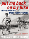 Put Me Back On My Bike (eBook): In Search of Tom Simpson