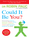 Could It Be You? (eBook): Overcoming dyslexia, dyspraxia, ADHD, OCD, Tourette's syndrome, Autism and Asperger's syndrome in adults