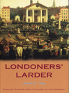 Londoners' Larder (eBook): English Cuisine from Chaucer to the Present