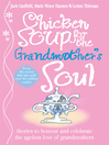 Chicken Soup for the Grandmother's Soul (eBook)
