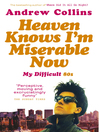 Heaven Knows I'm Miserable Now (eBook): My Difficult 80s