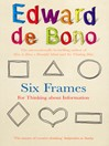Six Frames (eBook): For Thinking About Information