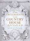 The Country House Revealed (eBook): A Secret History of the British Ancestral Home