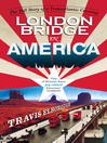 London Bridge in America (eBook): The Tall Story of a Transatlantic Crossing