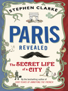 Paris Revealed (eBook): The Secret Life of a City