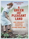 A Green and Pleasant Land (eBook): How England's Gardeners Fought the Second World War
