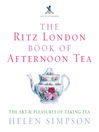 The Ritz London Book of Afternoon Tea (eBook): The Art and Pleasures of Taking Tea