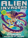 Alien Invaders 4 (eBook): Hydronix--Destroyer of the Deep