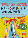 Narrow Dog to Wigan Pier (eBook)