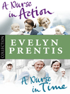 Evelyn Prentis Bundle (eBook): A Nurse in Time/A Nurse in Action