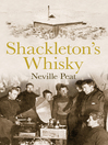 Shackleton's Whisky (eBook): The extraordinary story of an heroic explorer and twenty-five cases of unique MacKinlay's Old Scotch