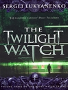 The Twilight Watch (eBook): Watch Series, Book 3