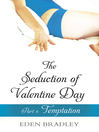 The Seduction of Valentine Day, Part 1 (eBook): Temptation