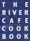 The River Cafe Cookbook (eBook)