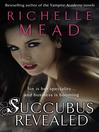 Succubus Revealed (eBook): Georgina Kincaid Series, Book 6