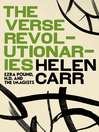 The Verse Revolutionaries (eBook): Ezra Pound, H.D. and The Imagists