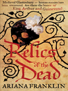 Relics of the Dead (eBook): Mistress of the Art of Death, Adelia Aguilar series 3