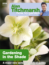 Alan Titchmarsh How to Garden (eBook): Gardening in the Shade