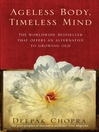 Ageless Body, Timeless Mind (eBook): A Practical Alternative To Growing Old