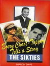 Every Chart Topper Tells a Story (eBook): The Sixties