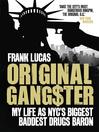 Original Gangster (eBook): My Life as NYC's Biggest Baddest Drugs Baron