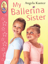 My Ballerina Sister (eBook)