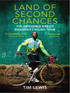 Land of Second Chances (eBook): The Impossible Rise of Rwanda's Cycling Team